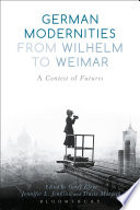 German Modernities From Wilhelm to Weimar