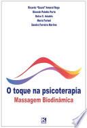 O toque na psicoterapia: Massagem Biodinâmica