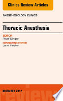 Thoracic Anesthesia  An Issue of Anesthesiology Clinics