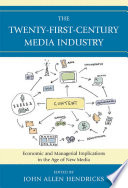 The Twenty First Century Media Industry