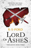 Lord Of Ashes (Steelhaven: Book Three) : enough thrills, valour, guts and glory to satisfy...
