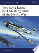 Very Long Range P 51 Mustang Units of the Pacific War