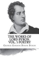 The Works of Lord Byron  Vol  5 Poetry