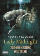 Lady Midnight  Cazadores de Sombras Renacimiento  Libro 1