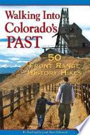 Walking Into Colorado s Past