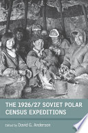 The 1926 27 Soviet Polar Census Expeditions