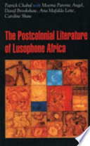 The Post-colonial Literature of Lusophone Africa The Five African Portuguese Speaking Countries Angola;