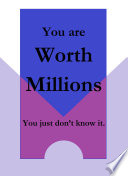 You Are Worth Millions You Just Don T Know It