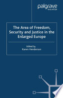 The Area of Freedom  Security and Justice in the Enlarged Europe