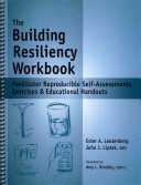The Building Resiliency Workbook: Facilitator Reproducible Self-Assessments, Exercises & Educational Handouts
