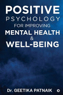 Positive Psychology for Improving Mental Health & Well-Being