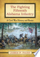 The Fighting Fifteenth Alabama Infantry