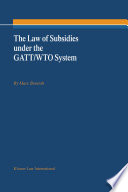 The Law of Subsidies Under the GATT WTO System
