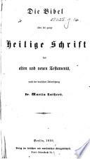 Die Bibel     nach der deutschen Uebersetzung Dr  Martin Luthers