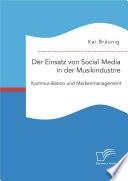 Der Einsatz von Social Media in der Musikindustrie  Kommunikation und Markenmanagement