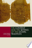 The Content and the Setting of the Gospel Tradition