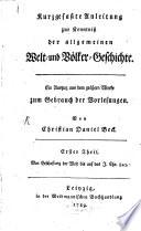 Kurzgefaßte Anleitung zur Kenntniß der allgemeinen Welt- und Völkergeschichte
