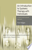 An Introduction to Systemic Therapy with Individuals Therapy With Individuals In Addition To