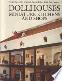 Dollhouses, Miniature Kitchens, And Shops : folk art museum are shown...