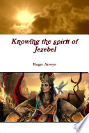 Knowing the spirit of Jezebel Function In My Personal And Ministerial