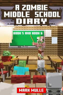 A Zombie Middle School Diary  Book 5 and Book 6  an Unofficial Minecraft Book for Kids Ages 9   12  Preteen