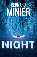 Night New Novel From Award Winner Bernard Minier