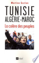 Tunisie  Alg  rie  Maroc  la col  re des peuples