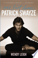Patrick Swayze: One Last Dance : performances in dirty dancing and...