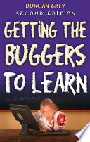 Getting The Buggers To Learn 2nd Edition book