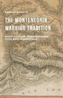 The Montenegrin Warrior Tradition