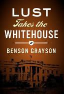 Lust Takes the White House