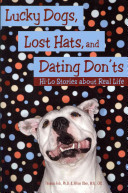 Lucky Dogs  Lost Hats  and Dating Don ts