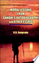 Moral Lessons From Gandhi S Autobiography And Other Essays
