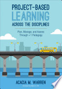Project Based Learning Across The Disciplines : are you tired of complex...