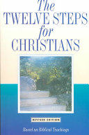 The Twelve Steps for Christians The Practical Wisdom Of The