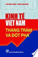 Kinh tế Việt Nam: Thăng trầm và Đột phá (ISBN: 8936039720874, Reprint 2010, Paperback, NXB Tri thuc, November 2009)