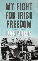 My Fight For Irish Freedom : teens, poorly armed, and without money or...