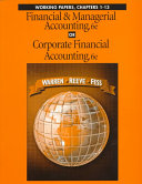 Financial   Managerial Accounting  6e  Or  Corporate Financial Accounting  6e