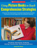 Using Picture Books to Teach Comprehension Strategies