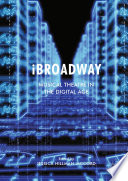 IBroadway : the way musicals are produced,...