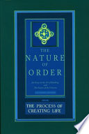 The Nature of Order  The process of creating life