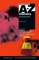 The Complete A-Z Chemistry Handbook