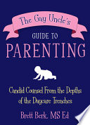 The Gay Uncle s Guide to Parenting