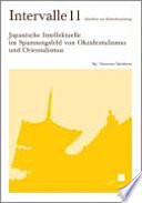 Japanische Intellektuelle im Spannungsfeld von Okzidentalismus und Orientalismus