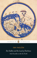 Ibn Fadlan And The Land Of Darkness : fadlan encountered a party of viking traders...