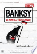 Banksy De Man Achter De Muur