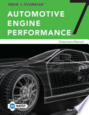 Today s Technician  Automotive Engine Performance  Classroom and Shop Manuals  Spiral bound Version