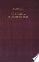 Das Reich Gottes in Deutschland bauen