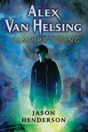Alex Van Helsing Vampire Rising
