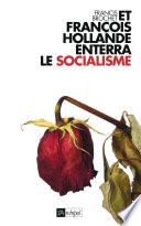 Et Fran  ois Hollande enterra le socialisme